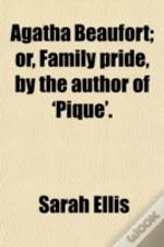 Agatha Beaufort; Or, Family Pride, By Th