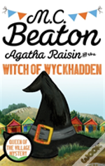 Agatha Raisin And The Witch Of Wykhadden