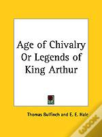 Age Of Chivalry Or Legends Of King Arthur (1858)