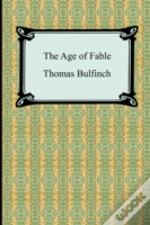 Age Of Fable, Or Stories Of Gods And Heroes