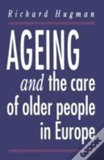 Ageing And The Care Of Older People In Europe
