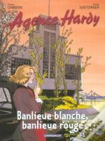Agence Hardy T.4 ; Banlieue Blanche, Banlieue Rouge
