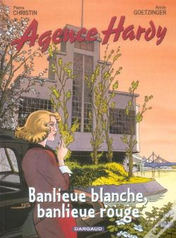 Wook.pt - Agence Hardy T.4 ; Banlieue Blanche, Banlieue Rouge