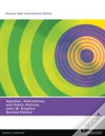 Agendas, Alternatives, And Public Policies, Update Edition, With An Epilogue On Health Care: Pearson New International Edition