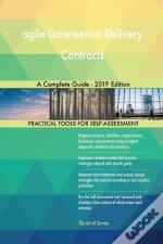 Agile Incremental Delivery Contracts A Complete Guide - 2019 Edition