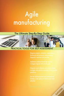 Wook.pt - Agile Manufacturing The Ultimate Step-By-Step Guide