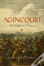 Agincourt 8211 The Fight For France