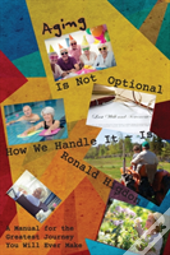 Aging Is Not Optional - How We Handle It Is