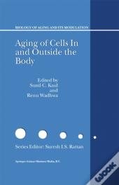 Aging Of Cells In And Outside The Body