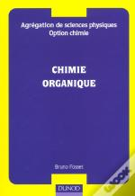 Agregation De Sciences Physiques Option Chimie ; Chimie Organique Et Minerale