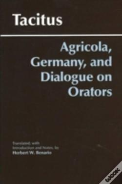 Wook.pt - Agricola, Germany, And The Dialogue Of Orators