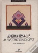 Agustina Bessa Luís - As Hipóteses do Romance