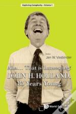 Aha..... That Is Interesting!: John Holland, 85 Years Young