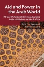 Aid And Power In The Arab World