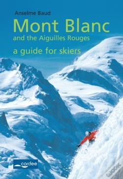 Wook.pt - Aiguilles Rouges - Mont Blanc And The Aiguilles Rouges - A Guide For Skiers