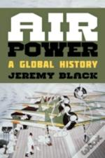 Air Power A Global History