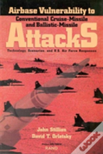 Airbase Vulnerability To Conventional Cruise-Missile And Ballistic-Missile Attacks