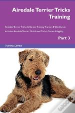 Airedale Terrier Tricks Training Airedale Terrier Tricks & Games Training Tracker & Workbook. Includes