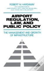 Airport Regulation, Law And Public Policy