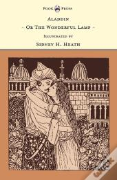 Aladdin - Or The Wonderful Lamp - Illustrated By Sidney H. Heath (The Banbury Cross Series)
