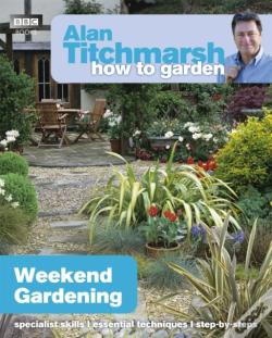 Wook.pt - Alan Titchmarsh How To Garden: Weekend Gardening