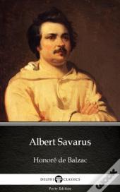 Albert Savarus By Honore De Balzac - Delphi Classics (Illustrated)