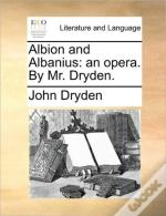 Albion And Albanius: An Opera. By Mr. Dr