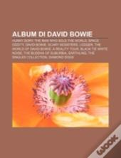 Album Di David Bowie: Hunky Dory, The Man Who Sold The World, Space Oddity, David Bowie, Scary Monsters, Lodger, The World Of David Bowie