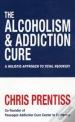 Alcholism & Addiction Cure