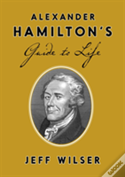 Wook.pt - Alexander Hamilton'S Guide To Life