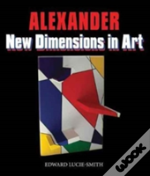 Alexander: New Dimensions In Art