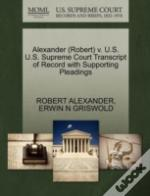 Alexander (Robert) V. U.S. U.S. Supreme Court Transcript Of Record With Supporting Pleadings