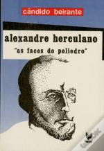 Alexandre Herculano: As Faces do Poliedro