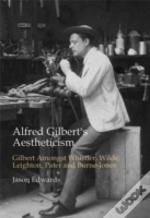 Alfred Gilbert'S Aestheticism