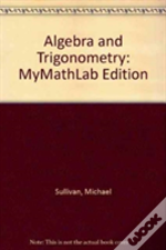 Algebra And Trigonometrymymathlab Edition