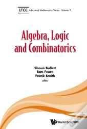 Algebra, Logic And Combinatorics