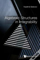 Algebraic Structures In Integrability: Foreword By Victor Kac