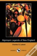 Algonquin Legends Of New England (Dodo Press)