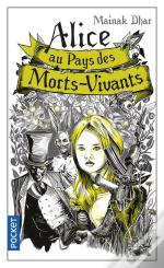 Alice Au Pays Des Morts-Vivants - Tome 1