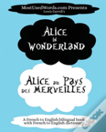 Alice In Wonderland - Alicia Au Pays Des Merveilles With French-English Dictionary