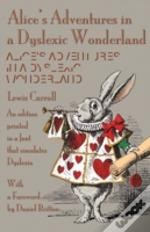 Alice'S Adventures In A Dyslexic Wonderland