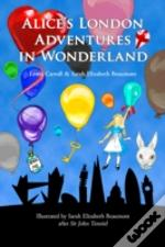 Alice'S London Adventures In Wonderland