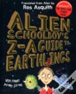 Alien Schoolboy'S Z-A Guide To Earthlings