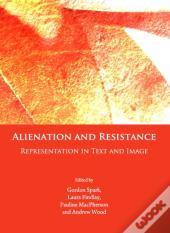 Alienation And Resistance
