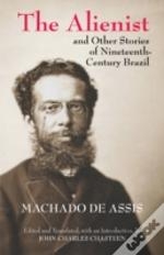 Alienist & Other Stories Of Nineteenth-Century Brazil
