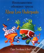 Aliens Love Underpants In Russian & English
