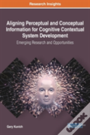 Aligning Perceptual And Conceptual Information For Cognitive Contextual System Development