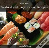 All About Seafood And Easy Seafood Recipes