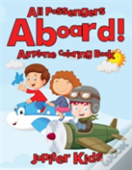 All Passengers Aboard! Airplane Coloring Book