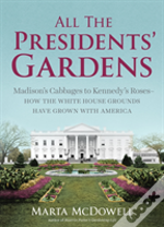 All The Presidents Gardens